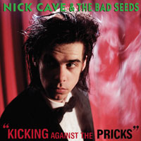 Worst to Best: Nick Cave and the Bad Seeds: 16. Kicking Against the Pricks