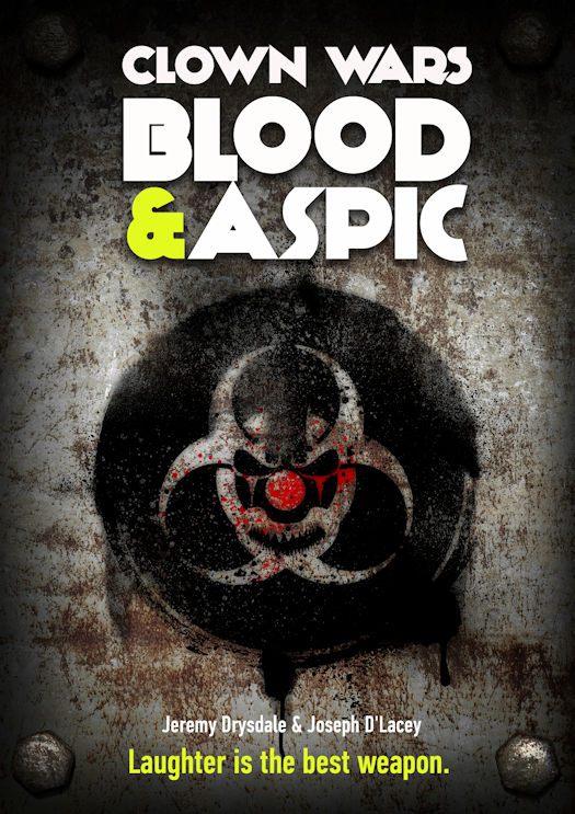 Review: Clown Wars: Blood & Aspic by Jeremy Drysdale and Joseph D'Lacey