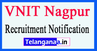 Visvesvaraya National Institute of Technology VNIT Nagpur Recruitment Notification 2017