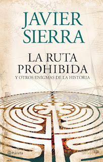 La ruta prohibida y otros enigmas de la historia / Javier Sierra.