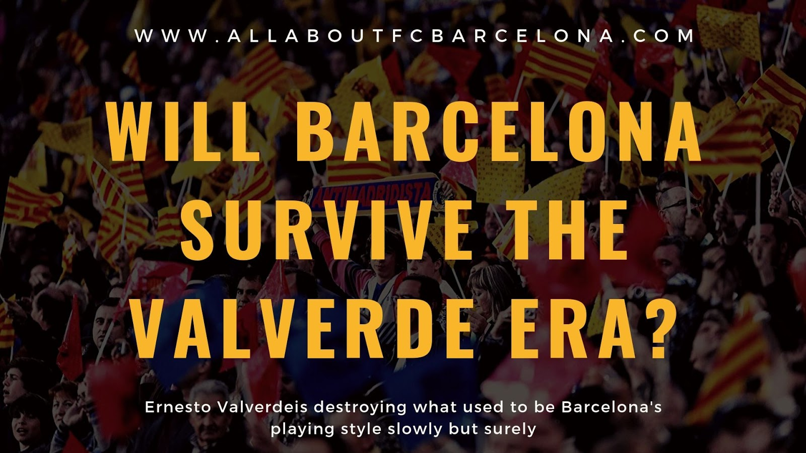 Will Barcelona's Footballing Identity Survive the Valverde Era? Or will it be History!