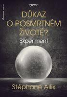 Stéphane Allix: Experiment. Důkaz o posmrtném životě?