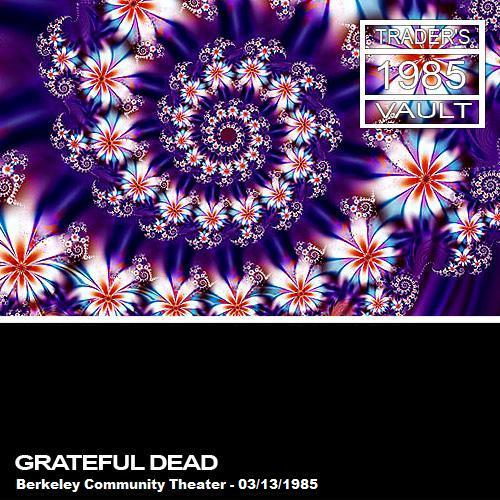 Grateful Dead - 1985-03-13 - Berkeley, CA (SBD)
