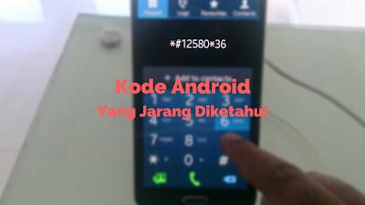 Kode Rahasia Android Terbaru