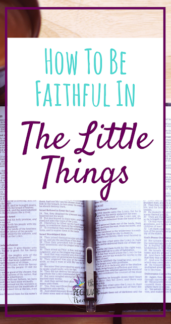 How and why we should be faithful in the little things!