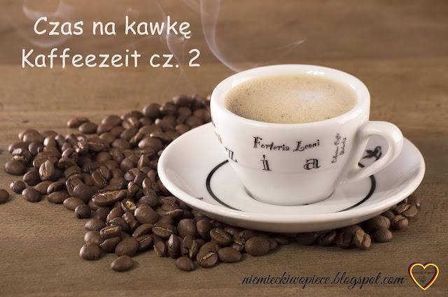 Czas na kawkę czyli Kaffeezeit cz. 2