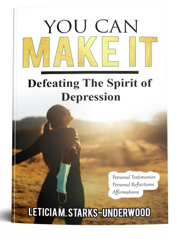 You Can Make It Defeating The Spirit of Depression