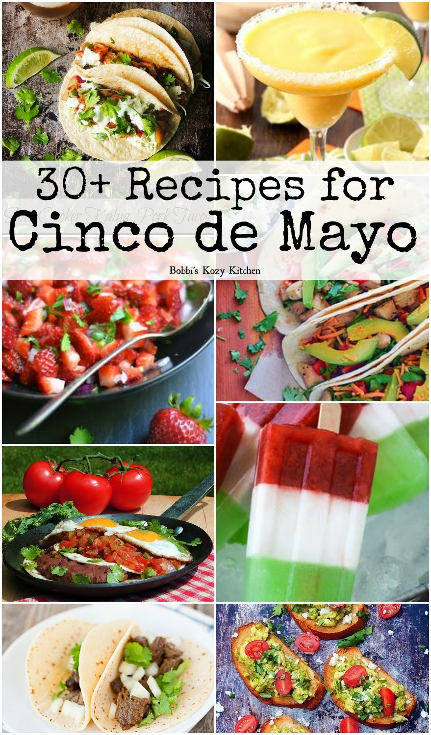 30+ Recipes for Cinco de Mao - Fabulously delicious Mexican inspired dishes and drinks. www.bobbiskozykitchen.com