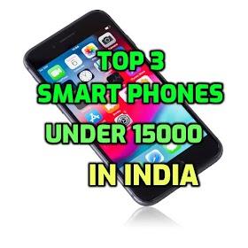 Top 3 Smartphones Under 15000 in India