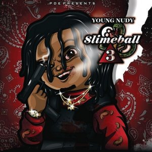 Young Nudy - SlimeBall 3 - Rap4ever | SEA WORLD MUSIC ZIP