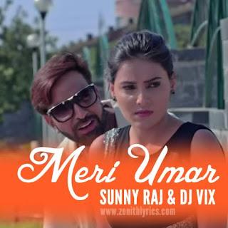 Meri Umar - Sunny Raj