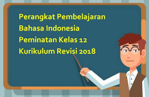 Perangkat Pembelajaran Bahasa Indonesia Peminatan Kelas 12 Kurikulum Revisi 2018