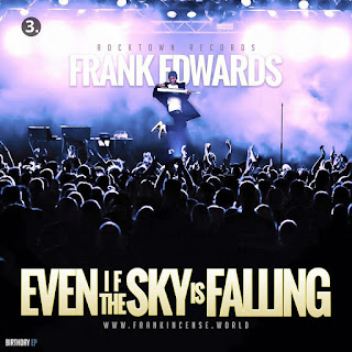 DOWNLOAD: Even If The Sky Is Falling By Frank Edwards + Lyrics