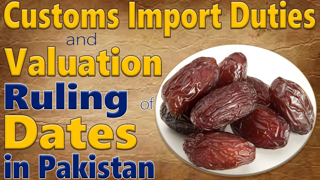 Customs-Import-duty-on-Dates-in-pakistan-Customs-Duty-Valuation-Ruling-on-Fresh-Dried-Dates