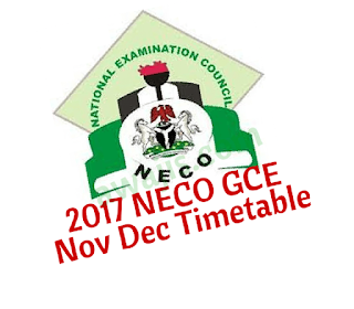 Verified NECO GCE Timetable 2017 is out Nov/Dec