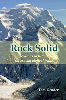"Book Review: ""Rock Solid- Reasons to Believe Six Crucial Biblical Truths"" by Tom Gender"