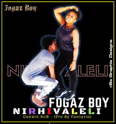 Fogaz Boy - Nirhivaleli ( prod by Fantário )