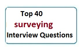 Recently Asked surveying Interview Questions And Answers