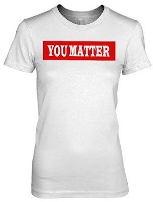 You Matter Hoodie T Shirts Sweatshirt. GET IT HERE
