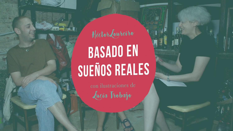 Basado en sueños reales - Entrevista con Héctor Loureiro y Lucía Trobajo