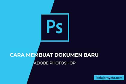 Cara Membuat Dokumen Baru di Photoshop CS6 Dasar Untuk Pemula