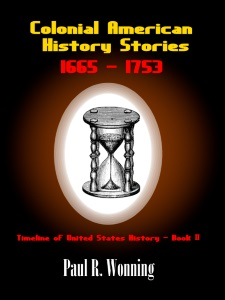 Colonial American History Stories - 1665 - 1753