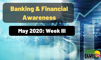 Banking and Financial Awareness May 2020: Week III