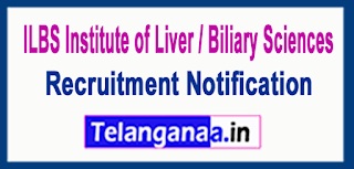 Institute of Liver / Biliary Sciences ILBS Recruitment Notification 2017  Last Date 15-06-2017