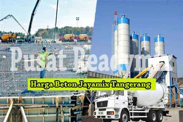 Harga Jayamix Tangerang, Harga Beton Jayamix Tangerang, Harga Beton Jayamix Tangerang Per m3 2019