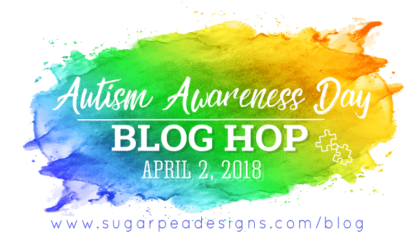 http://sugarpeadesigns.com/blog/2018/04/02/autism-awareness-day-blog-hop/