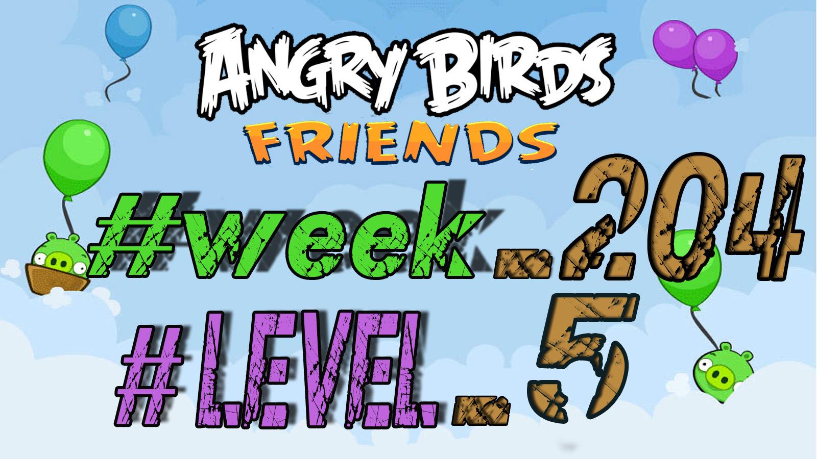 Angrybirds Francescanatale 05: Angry Birds Friends Tournament Week 204 Level 5 / 7abr 2016