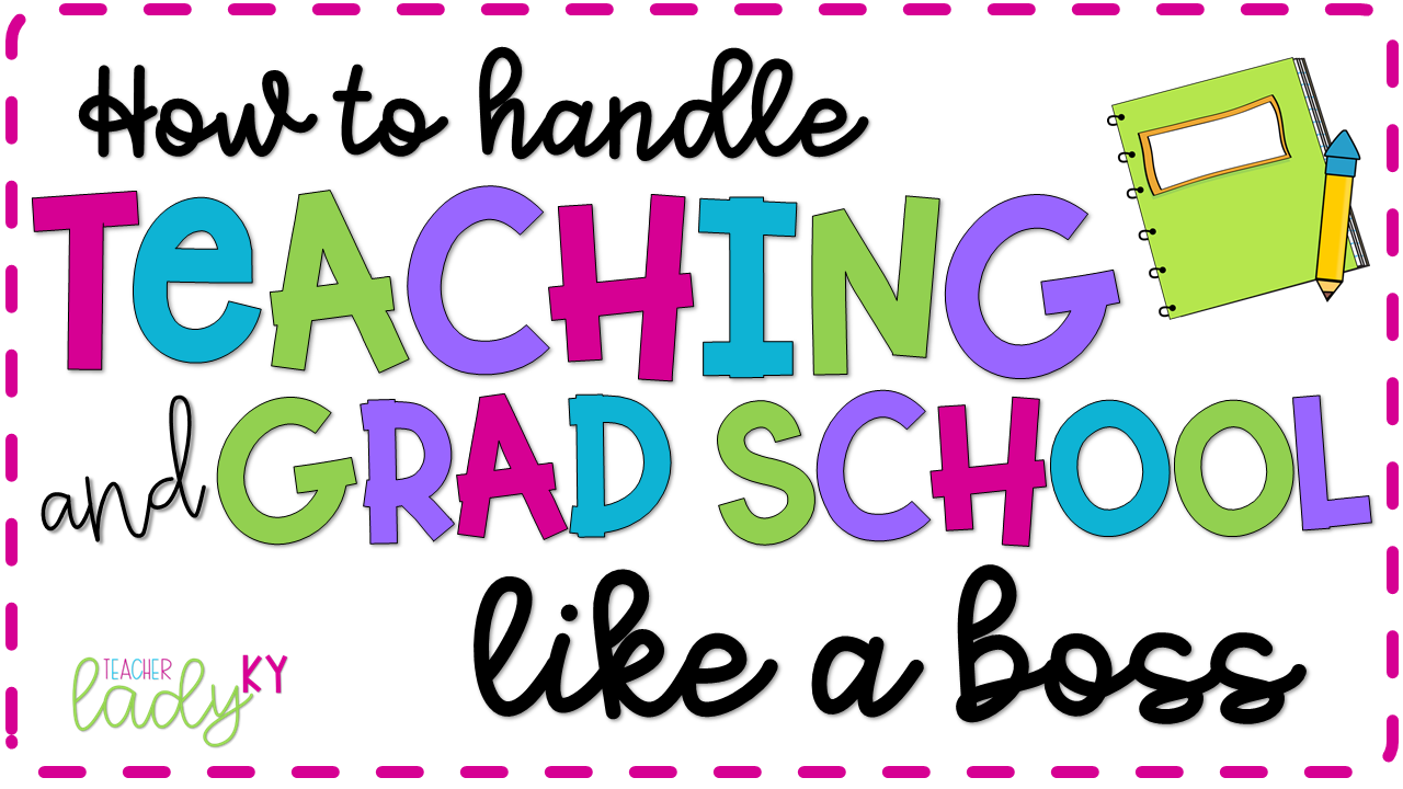 How to Handle Teaching and Grad School Like a Boss