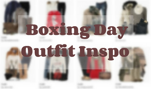 Boxing Day Outfit Ideas