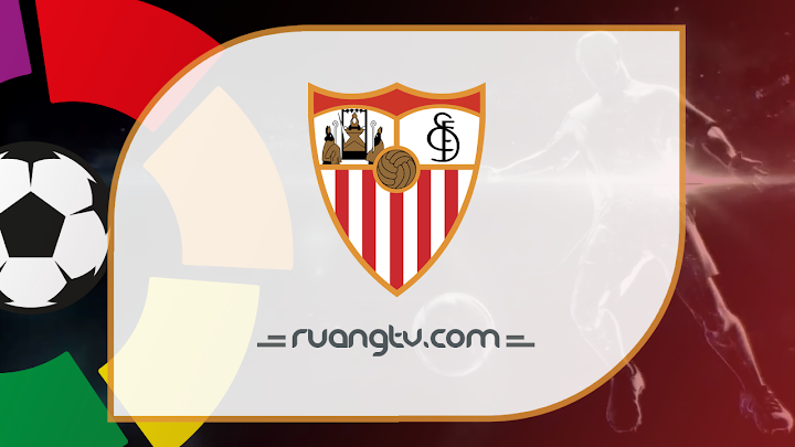 Nonton Live Streaming Sevilla Malam Ini Maret 2019