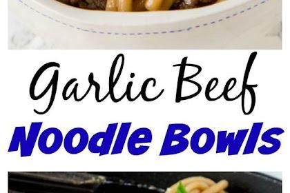 Garlic Beef Noodle Bowls