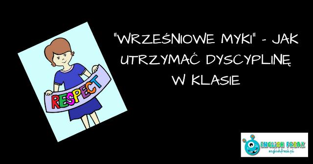 """""""WRZEŚNIOWE MYKI"""" - JAK UTRZYMAĆ DYSCYPLINĘ W KLASIE"""