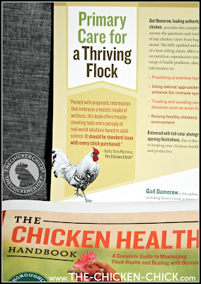 The Chicken Health Handbook, A Complete Guide to Maximizing Flock Health and Dealing with Disease, by Gail Damerow