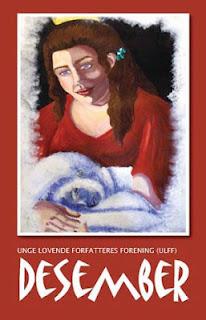 Juleantologien Desember, utgitt av Unge Lovende Forfatteres Forening (ULFF) Red: Gro Jeanette Nilsen.