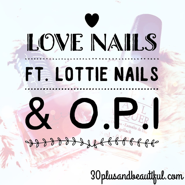 Love themed nails with Lottie and OPI nail polishes