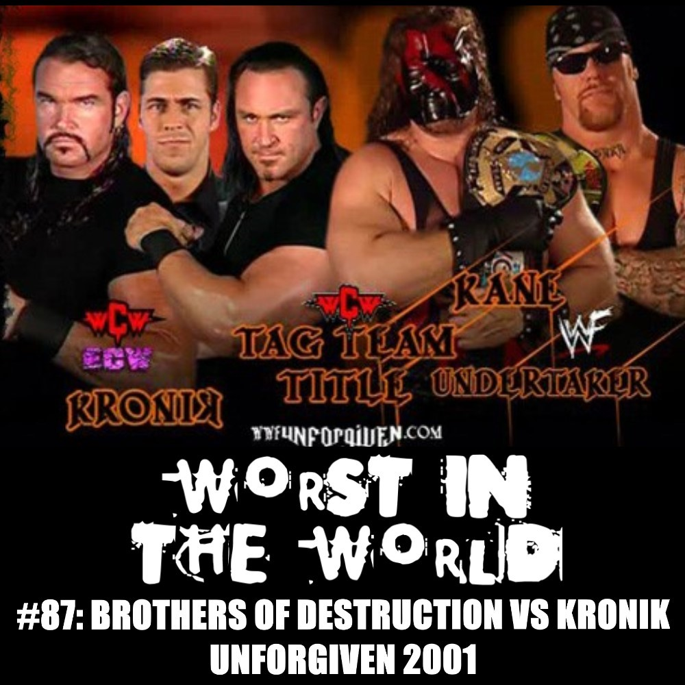 Worst in the World: Brothers of Destruction vs KroniK