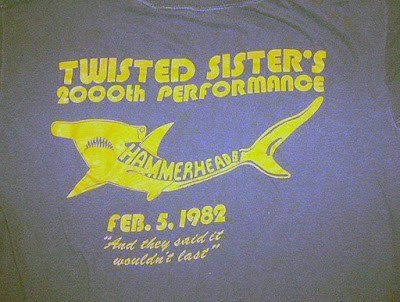Hammerhead's T-shirt celebrating Twisted Sister's 2000th show. Fuck yeah!!