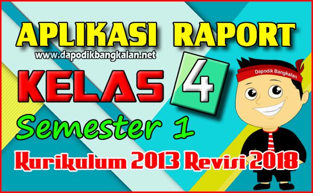 Aplikasi Rapor Kelas 4 Semester 1 K13 Revisi 2018