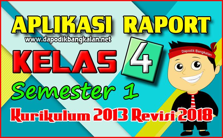 Aplikasi Rapor SD Kelas 4 Semester 1 Kurikulum 2013 Revisi 2017