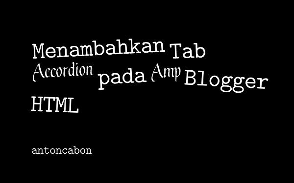Menambahkan Fungsi Accordion Tab pada Amp Blog
