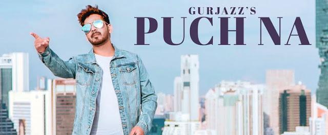 Puch Na Lyrics - Gurjazz