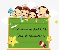 Download Kumpulan Soal UAS Kelas 4 SD Semester 1 plus File
