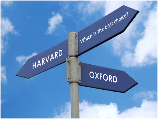 Harvard or Oxford? Which is the best choice?