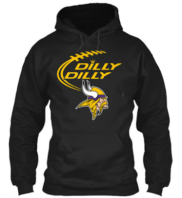 DILLY DILLY Minnesota Vikings T Shirt and Hoodie