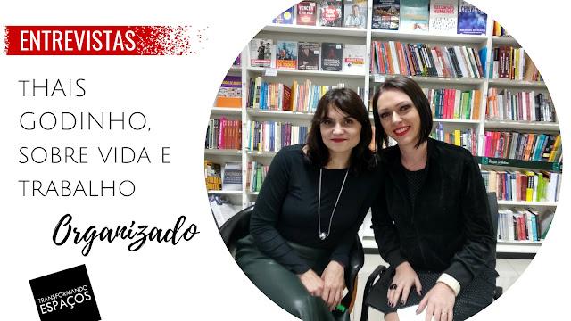 Entrevista com Thais Godinho, do blog Vida Organizada
