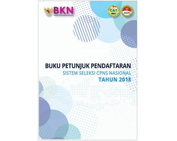 Buku Petunjuk Sistem Seleksi Pendaftaran CPNS Nasional (SSCN) Tahun 2018